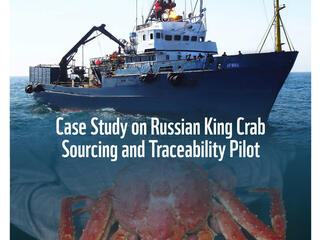 Cover for Case Study on Russian King Crab Sourcing and Traceability Pilot Report