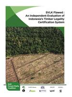 SVLK Flawed: An Independent Evaluation of Indonesia's Timber Legality Certification System  Brochure